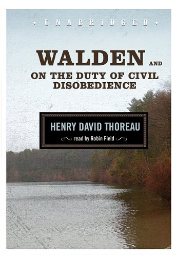 Walden and on the Duty of Civil Disobedience [With Earbuds] (Playaway Adult Nonfiction) book cover