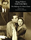 img - for King Vidor's THE CROWD: The Making of a Silent Classic book / textbook / text book