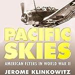 Pacific Skies: American Flyers in World War II | Jerome Klinkowitz