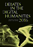img - for Debates in the Digital Humanities 2016 book / textbook / text book