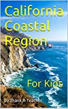 Search : California Coastal Region: For Kids (California Regions Book 1)