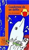 Cuadernos De Un Delfin (Alfaguara Infantil) (Spanish Edition) (9870400477) by Elsa Isabel Bornemann