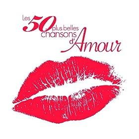 Les 50 PLus Belles Chansons D'amour