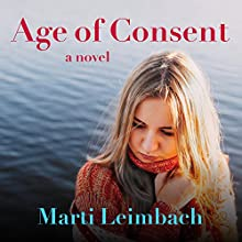 Age of Consent Audiobook by Marti Leimbach Narrated by Callie Beaulieu
