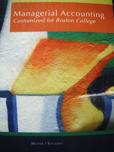 Managerial Accounting: Customized for Boston College (An Introduction to Concepts, Methods and Uses, Customized for Boston College)