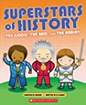 Superstars of History: The Good, The...