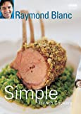 Cover of Simple French Cookery by Raymond Blanc 0563522852