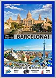 ONE-TWO-GO Barcelona: The Ultimate Guide to Barcelona 2015 with Helpful Maps, Breathtaking Photos and Insider Advice (One-Two-Go.com Book 18)