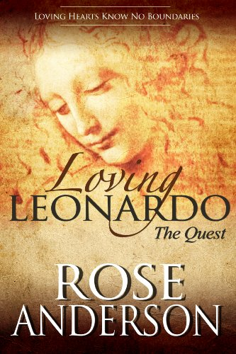 Book: Loving Leonardo - The Quest by Rose Anderson