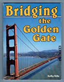 Bridging the Golden Gate (American Landmark Series) (0822595214) by Kathy Pelta