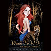 Would-be Witch: A Southern Witch Novel | [Kimberly Frost]