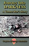 Journey Into Darkness : A Tunnel Rat's Story