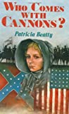 Who Comes with Cannons? (0688110282) by Patricia Beatty