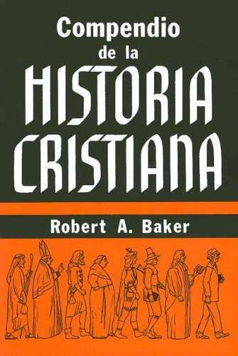 Compendio de la Historia Cristiana (Spanish Edition)