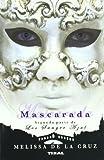 Mascarada /Segunda parte de Los Sangre Azul (Spanish Edition)