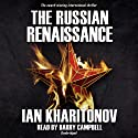 The Russian Renaissance Audiobook by Ian Kharitonov Narrated by Barry Campbell