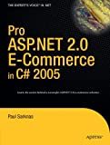 Pro ASP.NET 2.0 E-Commerce in C# 2005 (Expert's Voice in .NET) Paul Sarknas
