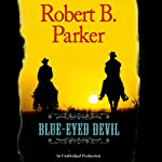 Blue-Eyed Devil (       UNABRIDGED) by Robert B. Parker Narrated by Titus Welliver