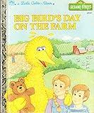 img - for Big Bird's Day on the Farm (Sesame Street) (A Little Golden Book) book / textbook / text book