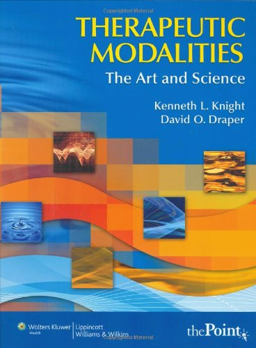 Therapeutic Modalities: The Art and Science With Clinical...