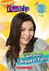 iAm Your Biggest Fan!   [ICARLY IAM YOUR BIGGEST FAN] [Paperback]