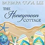 The Honeymoon Cottage | Barbara Cool Lee