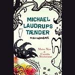 Michael Laudrups tænder: En korrespondance. | Camilla Stockmann,Maise Njor