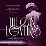 The Gin Lovers: The Serial | Jamie Brenner