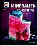 Mineralien und Gesteine. Funkelnde Schätze (WAS IST WAS Sachbuch, Band 45)