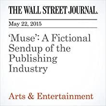 'Muse': A Fictional Sendup of the Publishing Industry (       UNABRIDGED) by Jennifer Maloney Narrated by Ken Borgers