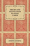 Tricks and Stunts with Playing Cards - Plus Games of Solitaire