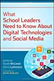 img - for What School Leaders Need to Know About Digital Technologies and Social Media book / textbook / text book