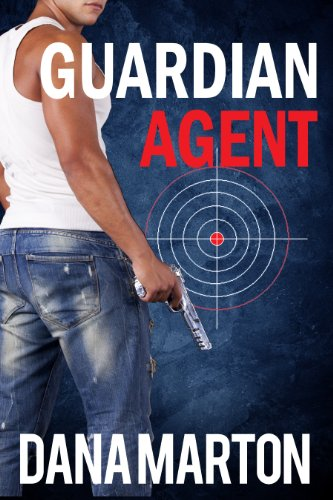Guardian Agent (Agents Under Fire) by Dana Marton