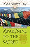 Awakening to the Sacred: Creating a Personal Spiritual Life (0767902750) by Das, Lama Surya