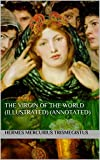 The Virgin of the World (Illustrated) (Annotated)