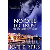 No One to Trust (Red Stone Security Series Book 1) ~ Katie Reus