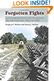 Forgotten Fights: Little-known Raids and Skirmishes on the Frontier, 1823 to 1890