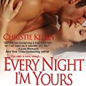Every Night I'm Yours Audiobook by Christie Kelley Narrated by Ashford MacNab