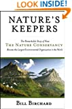 Nature's Keepers: The Remarkable Story of How the Nature Conservancy Became the Largest Environmental Group in the World