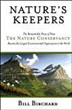 img - for Nature's Keepers: The Remarkable Story of How the Nature Conservancy Became the Largest Environmental Group in the World book / textbook / text book