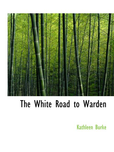 The White Road  to Warden