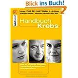 Handbuch Krebs: Alles zur Vorsorge, Diagnose, Therapiemöglichkeiten und Heilungschancen. Mit Arzt- und Klinikführer...