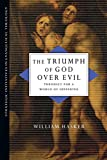 The Triumph of God over Evil: Theodicy for a World of Suffering (Strategic Initiatives in Evangelical Theology)