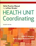 img - for Skills Practice Manual for LaFleur Brooks' Health Unit Coordinating, 7e book / textbook / text book