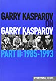 Garry Kasparov on Garry Kasparov: 1985-1993