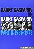 Garry Kasparov on Garry Kasparov, Part II: 1985-1993 (178194024X) by Kasparov, Garry