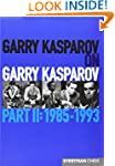Garry Kasparov on Garry Kasparov, Par...