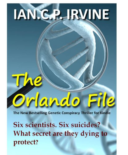 The Orlando File : A Genetic Conspiracy Thriller [Top 10 Medical Thriller - ebook Review] (A fast paced thriller for fans of James Patterson and Tom Clancy)