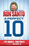 img - for Ron Santo: A Perfect 10 book / textbook / text book