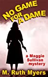 img - for No Game for a Dame (Maggie Sullivan mysteries) book / textbook / text book